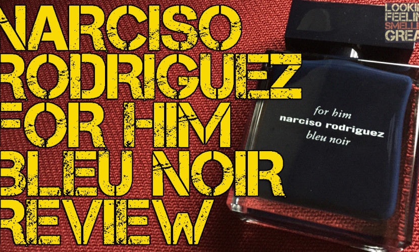 Narciso_Rodriguez_for_Him_Bleu_Noir_Review