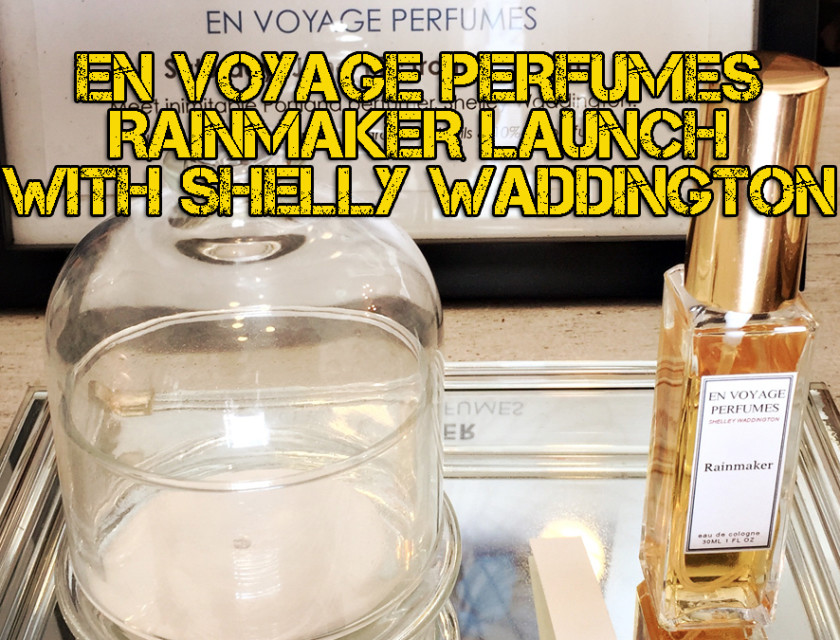 En Voyage Perfumes Rainmaker Launch With Shelly Waddington
