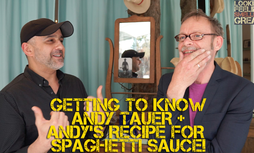 Getting To Know Andy Tauer + Andy's Recipe For Spaghetti Sauce!