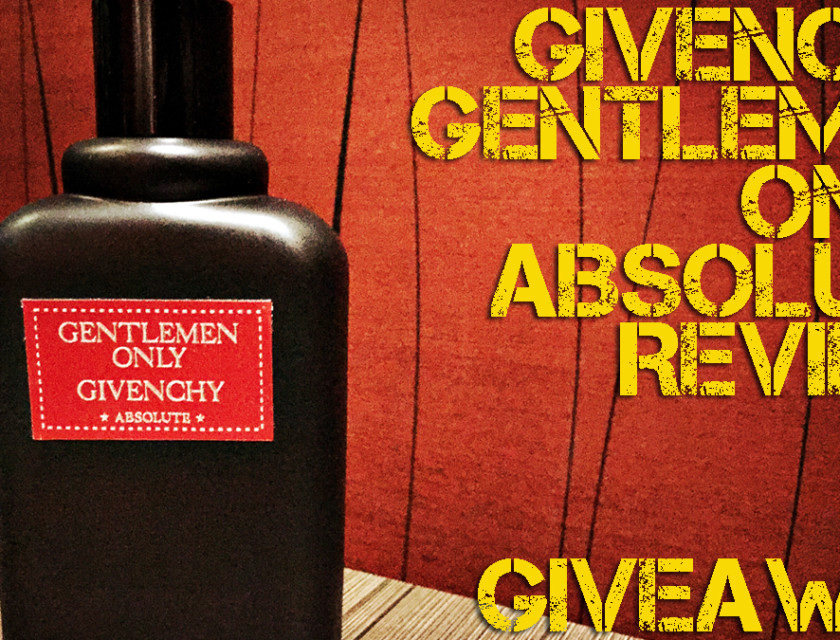 Gentlemen Only Absolute by Givenchy Review and Giveaway