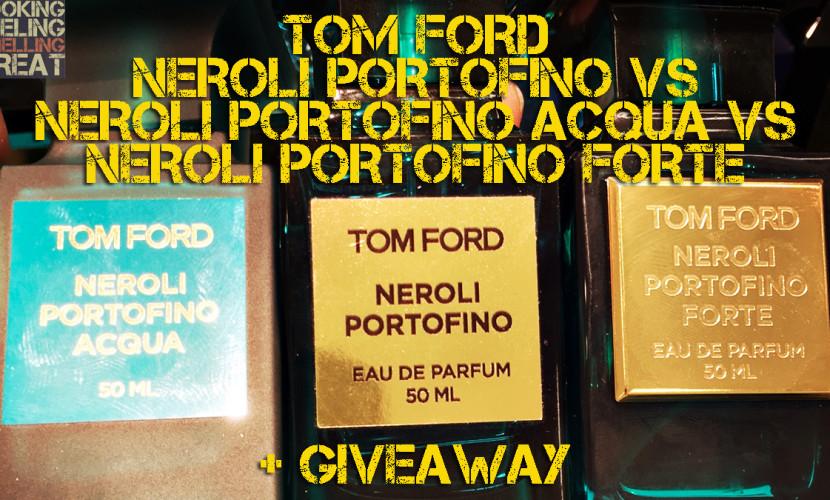 Tom Ford Neroli Portofino vs Neroli Portofino Acqua vs Neroli Portofino Forte
