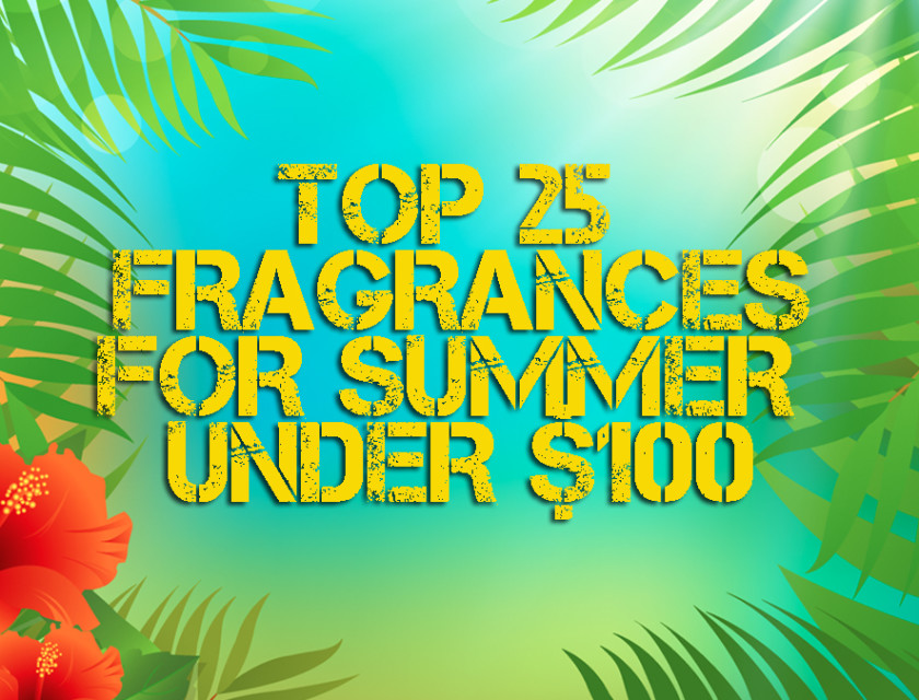 Top 25 Fragrances For Summer Under $100