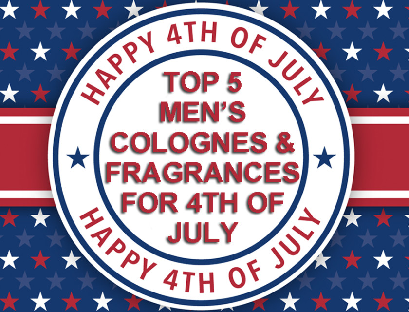 Top 5 Men's Colognes And Fragrances For 4th Of July
