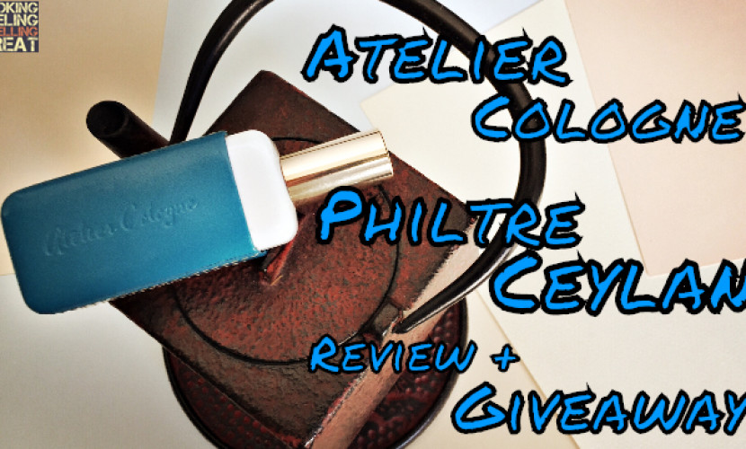 Atelier Cologne Philtre Ceylan Review + 30ml Bottle Giveaway