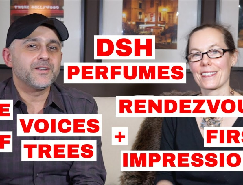 DSH Perfumes The Voices Of Trees + Rendezvous First Impressions W/Dawn Spencer Hurwitz