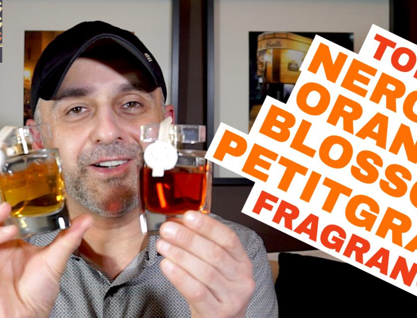Top 15 Neroli, Orange Blossom, Petitgrain Fragrances
