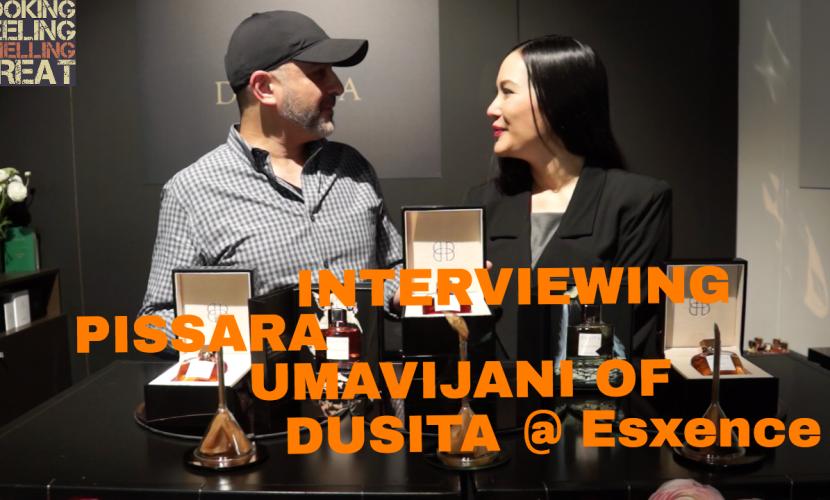 Interviewing Pissara Umavijani of Dusita @ Esxence