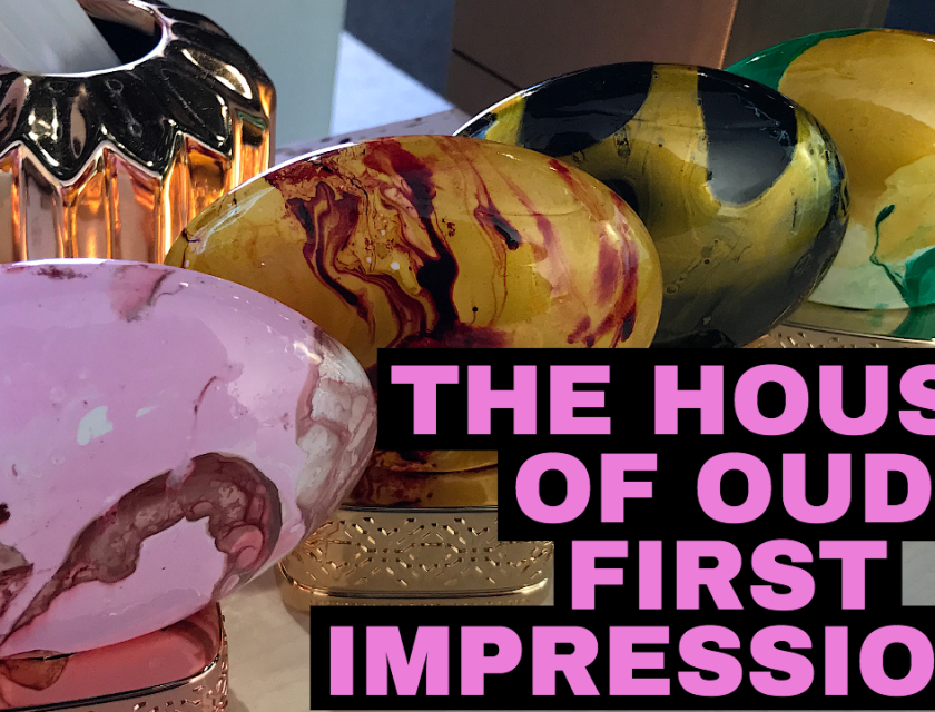 The House Of Oud First Impressions Review