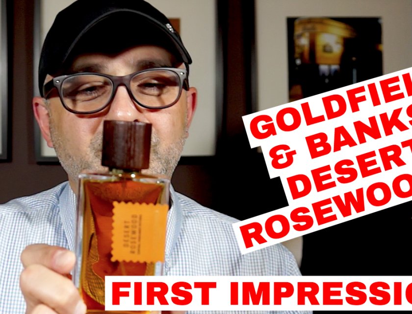 Goldfield & Banks Desert Rosewood First Impressions