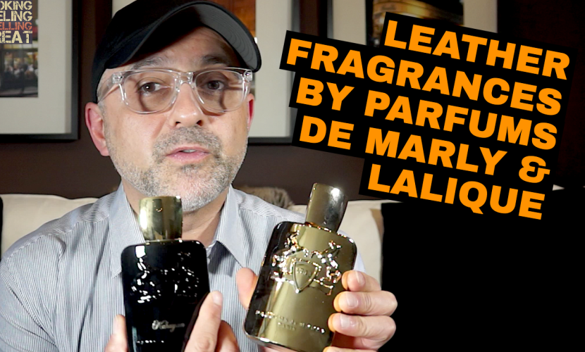Leather Fragrances by Parfums De Marly and Lalique