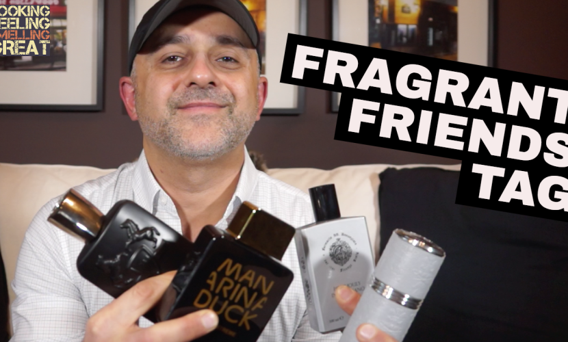 Fragrant Friends Tag: Smelling Great Fragrance Reviews