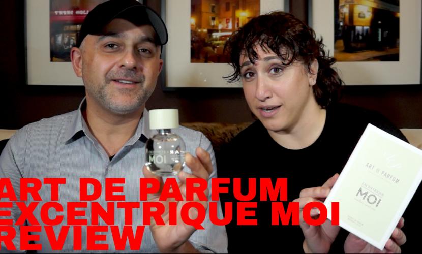 Art De Parfum Excentrique Moi Review